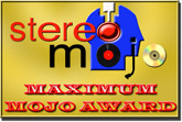 Stereo Maximum Mojo Award